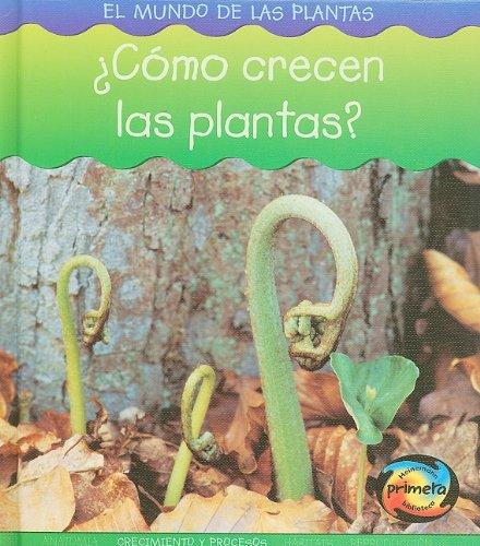 Como Crecen las Plantas? = How Do Plants Grow? (Mundo de las Plantas) por Louise A. Spilsbury