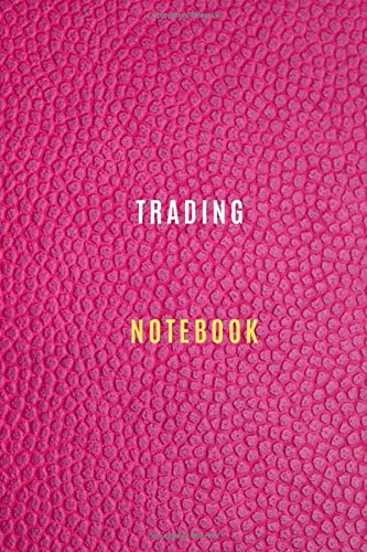 Trading notebook Diary | Log | Journal For Recording trading Goals, Daily Activities, & Thoughts ,History, and profits: Trading workbook journal for ... journal to progress in your trading profit