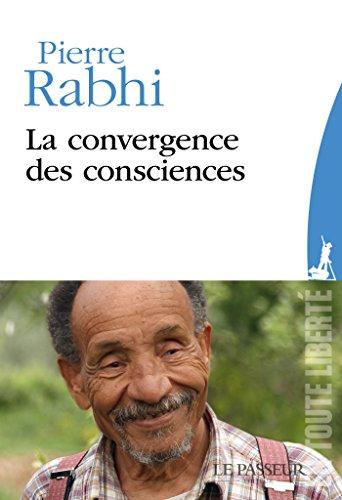 La convergence des consciences (TOUTE LIBERTÉ) par Pierre Rabhi
