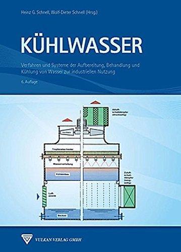Kühlwasser: Verfahren und Systeme der Aufbereitung, Behandlung und Kühlung von Wasser zur industriellen Nutzung (2012-12-14) - Wasser-behandlung-system