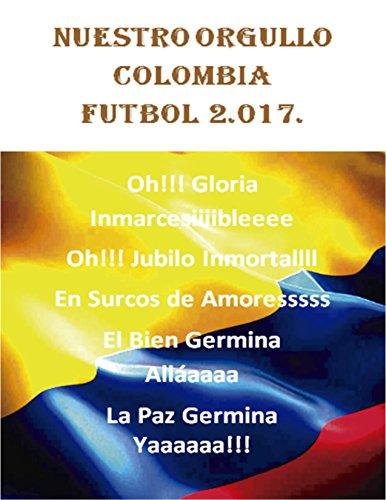Nuestro Orgullo Colombia Fútbol 2.017: Nuestros Futbolistas