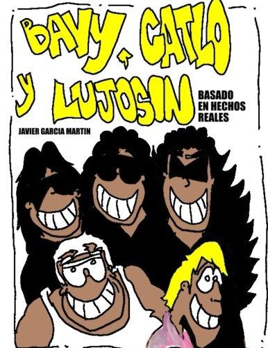 Bavy,Catlo y Lujosin: Basado en hechos reales por Javier García Martín