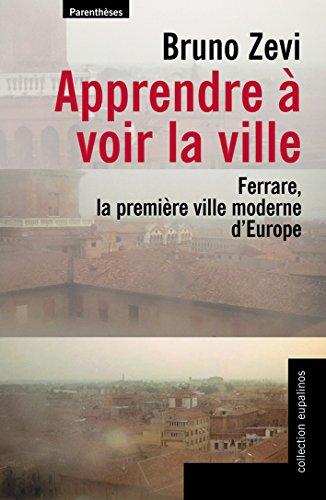 Apprendre à voir la ville : Ferrare, la première ville moderne d'Europe par Bruno Zevi
