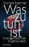 Was zu tun ist: Eine Agenda für das 21. Jahrhundert - Thomas L. Friedman