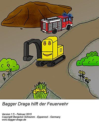Bagger Draga hilft der Feuerwehr - Bilderbuch Gutenachtgeschichte