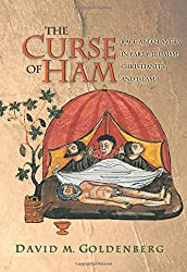 The Curse of Ham - Race and Slavery in Early Judaism, Christianity, and Islam
