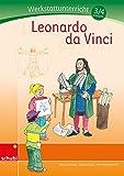 Werkstätten 3./4. Schuljahr: Leonardo da Vinci: Werkstatt 3. / 4. Schuljahr - Bernd Jockweg