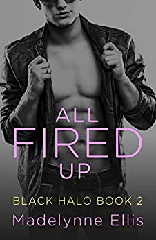 All Fired Up (Black Halo, Book 2) (Black Halo Series) by [Ellis, Madelynne]