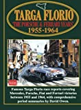 Targa Florio The Porsche & Ferrari Years 1955-1964: Racing: Porsche and Ferrari Years, 1955-64