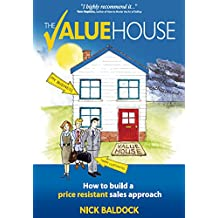The Value House: How to build a price resistant sales approach