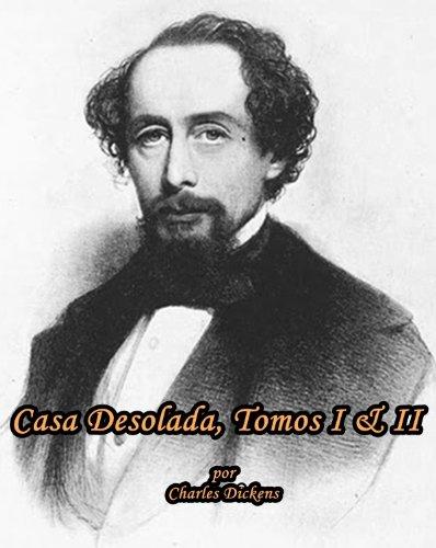 Casa Desolada, Tomos I & II por Charles Dickens