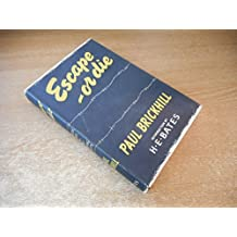 Escape- or die: Authentic stories of the R.A.F. Escaping Society