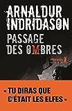 Trilogie des ombres. 3, Passage des ombres / Arnaldur Indridason | Arnaldur Indridason. Auteur
