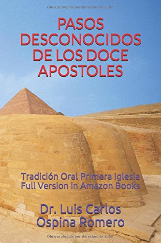 PASOS DESCONOCIDOS DE LOS DOCE APOSTOLES: Tradición Oral Primera Iglesia Full Version in Amazon Books (Historia de la Iglesia)