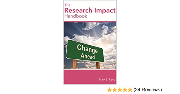 The research impact handbook ebook mark reed amazon kindle the research impact handbook ebook mark reed amazon kindle store fandeluxe Image collections