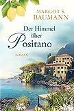 Der Himmel über Positano - Margot S. Baumann