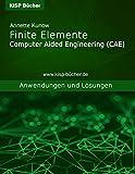 Finite Elemente (CAE): Anwendungen und Lösungen