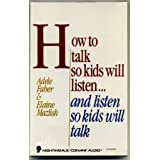 How to Talk So Kids Will Listen and Listen So Kids Will Talk/1 Audio Cassette