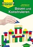Bauen und Konstruieren: Kopiervorlagen mit Arbeitsblättern (Werkstatt kompakt)