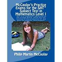 McCaulay's Practice Exams for the SAT* Subject Test in Mathematics Level 1