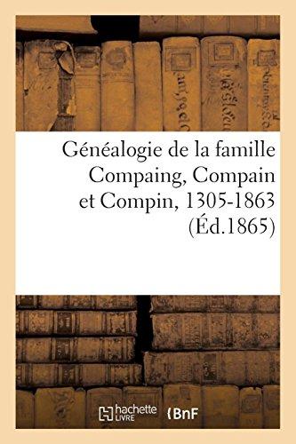 Généalogie de la famille Compaing, Compain et Compin, 1305-1863 par Impr. de Montalan