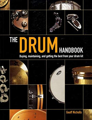 The Drum Handbook: Buying, Maintaining and Getting the Best from Your Drum Kit
