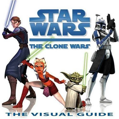 Star Wars Clone Wars the Visual Guide by Jason Fry (7-Aug-2008) Hardcover