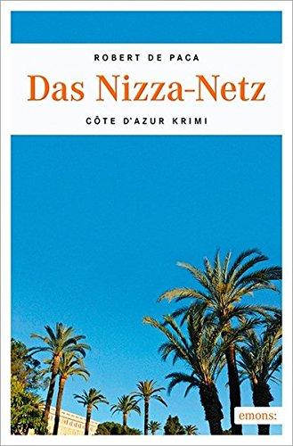Buchseite und Rezensionen zu 'Das Nizza-Netz: Ein Côte d'Azur Krimi' von Robert de Paca