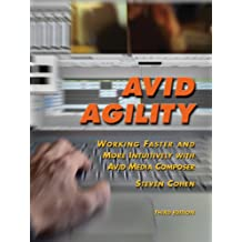 Avid Agility: Working Faster and More Intuitively with Avid Media Composer, Third Edition (English Edition)