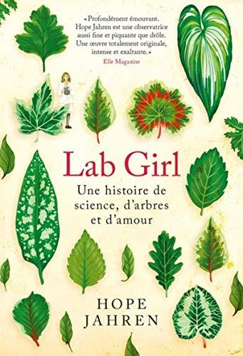 Lab Girl: Une histoire de science, d'arbres et d'amour par  Hope Jahren