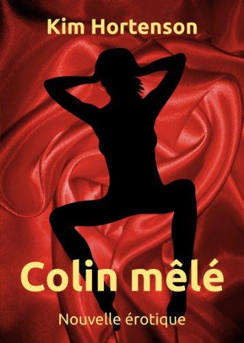 Couverture du livre Colin mêlé (Nouvelle érotique)