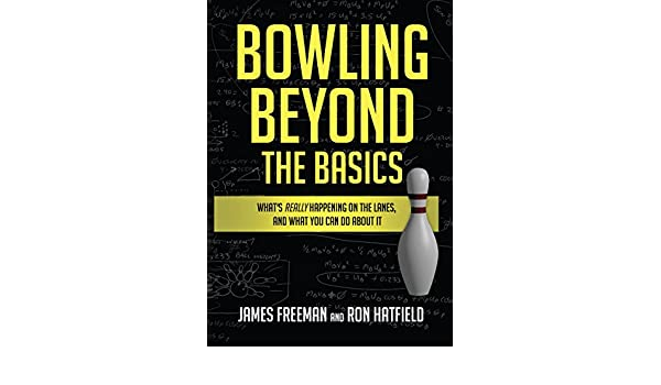 Bowling beyond the basics whats really happening on the lanes and bowling beyond the basics whats really happening on the lanes and what you can do about it ebook james freeman ron hatfield amazon kindle store fandeluxe Gallery