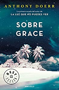 Sobre Grace par Anthony Doerr