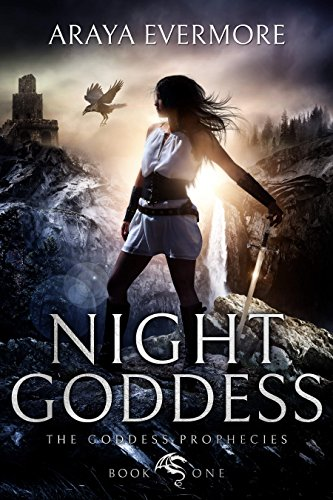 Night Goddess: The Goddess Prophecies Fantasy Series Book 1