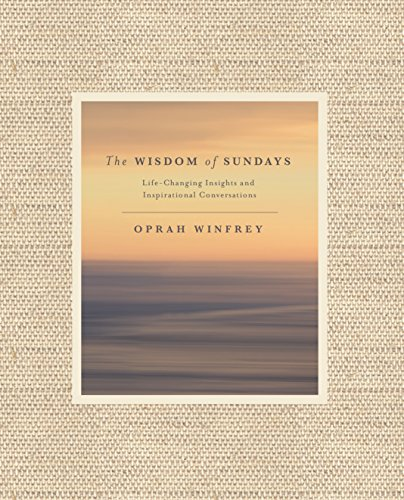 The Wisdom of Sundays: Life-Changing Insights and Inspirational Conversations (English Edition)
