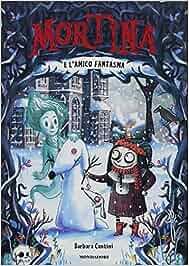 Mortina e l 39 amico fantasma ediz a colori - Immagini fantasma a colori ...