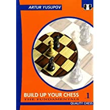 1: Build Up Your Chess: The Fundamentals