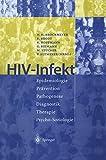HIV-Infekt: Epidemiologie · Prävention · Pathogenese Diagnostik · Therapie · Psycho-Soziologie