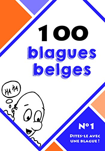 100 blagues belges (Dites-le avec une blague !) (French Edition)