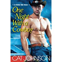 One Night with a Cowboy (An Oklahoma Nights Romance) by Cat Johnson (2013-02-26)