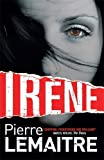 Irène: Book One of the Brigade Criminelle Trilogy (Verhoeven Trilogy 2)