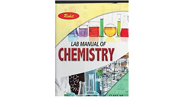 Amazon in: Buy Rohit's Lab Manual Of Chemistry For CBSE Class XII