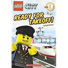 Lego City Adventures: Ready for Takeoff! (Scholastic Reader - Level 1 (Quality))