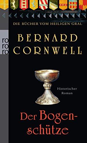 Der Bogenschütze (Die Bücher vom Heiligen Gral, Band 1) (Brüder In Der Schlacht)
