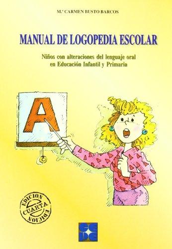 Manual de logopedia escolar: Niños con alteraciones del lenguaje oral en Educación...