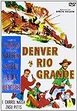 Denver y Río Grande [DVD]