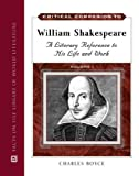 Critical Companion to William Shakespeare: A Literary Reference to His Life and Work (Critical Companion Series)