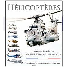 Hélicoptères : La grande épopée des voilures tournantes françaises
