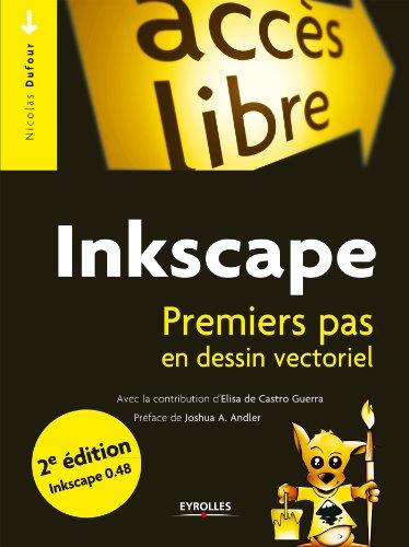Inkscape: Premier pas en dessin vectoriel (Accès libre) (French Edition)