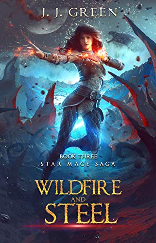 Wildfire and Steel - A Dark Space Fantasy (Star Mage Saga Book 3) (English Edition)